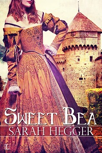 Sweet Bea: A Sir Arthur's Legacy Series Novel by Sarah Hegger with Excerpt and Giveaway