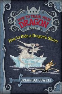 How to Ride a Dragon's Storm: How to Train Your Dragon #7 by Cressida Cowell