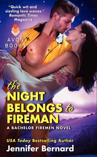 The Night Belongs to Fireman:The Bachelor Firemen of San Gabriel # 6  by Jennifer Bernard with Excerpt and Giveaway
