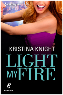 Light My Fire by Kristina Knight with Giveaway