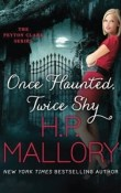 Once Haunted, Twice Shy: Peyton Clark #2 by H.P. Mallory