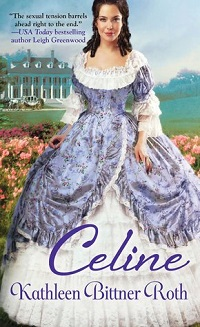 Celine: When Hearts Dare #1by Kathleen Bittner Roth with Giveaway