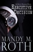 Executive Decision: Falling For Him # 1 by Mandy M. Roth
