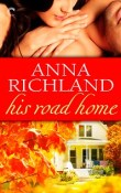 His Road Home by Anna Richland with Excerpt and Giveaway