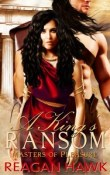 A King's Ransom: Masters of Pleasure # 1 by Regan Hawk