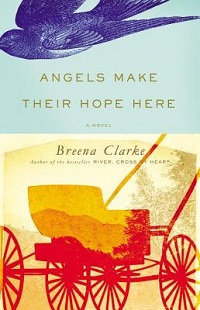Angels Make Their Hope Here by Breena Clarke ~AudioBook Review