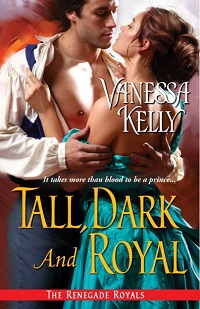Tall, Dark and Royal: The Renegade Royals #2.5 by Vanessa Kelly with Excerpt and Giveaway