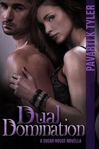 Dual Domination: The Sugar House # 3 by Pavarti K. Tyler