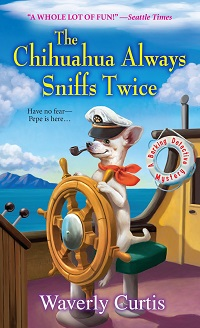 The Chihuahua Always Sniffs Twice: Barking Detective #4 by Waverly Curtis