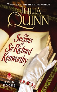 The Secrets of Sir Richard Kenworthy: Smythe-Smith Quartet # 4 by Julia Quinn with Excerpt and Giveaway