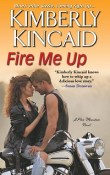 Fire Me Up: Pine Mountain # 4 by Kimberly Kincaid with Excerpt and Giveaway