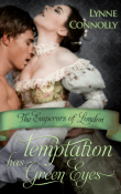 Temptation Has Green Eyes: The Emperors of London #2 by Lynne Connolly