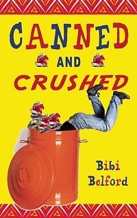 Canned and Crushed by Bibi Belford with an Excerpt
