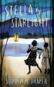 Stella by Starlight by Sharon M. Draper – AudioBook Review