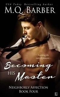 Becoming His Master: Neighborly Affection #4 by M.Q. Barber