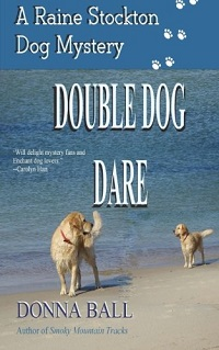 Double Dog Dare: The Raine Stockton Dog Mystery # 8 by Donna Ball