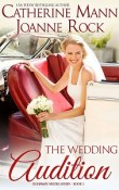 The Wedding Audition: Runaway Brides #2 by Catherine Mann and Joanne Rock
