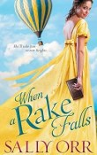 When a Rake Falls: The Rake's Handbook # 2 by Sally Orr with Excerpt and Giveaway