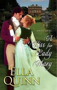 A Kiss for Lady Mary: The Marriage Game #6 by Ella Quinn with Excerpt