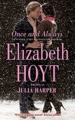 AudioBook Review ~ Once and Always by Elizabeth Hoyt writing as Julia Harper