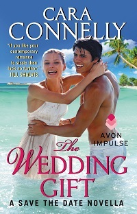 The Wedding Gift: Save the Date #3.5 by Cara Connelly with Excerpt