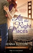 All the Right Places: Riley O'Brien & Co. # 1 by Jenna Sutton