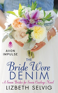 The Bride Wore Denim: Seven Brides for Seven Cowboys #1 by Lizbeth Selvig with Excerpt