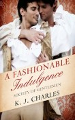 A Fashionable Indulgence: A Society of Gentlemen #1 by K.J. Charles with Excerpt and Giveaway