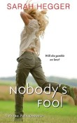 Nobody's Fool: Willow Park #2 by Sarah Hegger