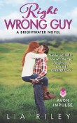 Right Wrong Guy: Brightwater #2 by Lia Riley with Excerpt and Giveaway