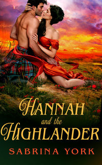 Hannah and the Highlander: Untamed Highlanders #1 by Sabrina York with Excerpt and Giveaway