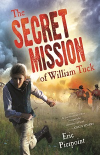 The Secret Mission of William Tuck by Eric Pierpoint with Excerpt and Giveaway