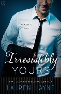 Irresistibly Yours: Oxford #1 by Lauren Layne with Excerpt and Giveaway