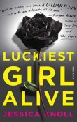 AudioBook Review ~ Luckiest Girl Alive by Jessica Knoll