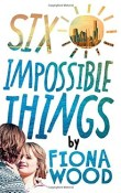 AudioBook Review ~ Six Impossible Things by Fiona Wood