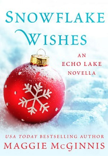 Snowflake Wishes: Echo Lake #0.5 by Maggie McGinnis