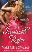 The Irresistible Rogue: Playful Brides #4 by Valerie Bowman