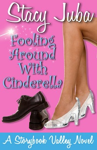 Fooling Around With Cinderella: Storybook Valley #1 by Stacy Juba with Giveaway