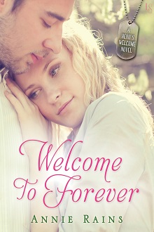 Welcome to Forever: Hero's Welcome #1 by Annie Rains with Excerpt and Giveaway