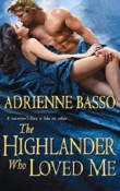 The Highlander Who Loved Me by Adrienne Basso with Excerpt and Giveaway