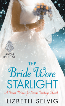 The Bride Wore Starlight: Seven Brides for Seven Cowboys #3 by Lizbeth Selvig with Giveaway