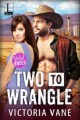 Two To Wrangle by Victoria Vane