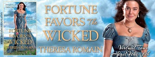 Fortune Favors the Wicked: Royal Rewards #1 by Theresa Romain with Giveaway