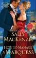 HOW TO MANAGE A MARQUESS by Saly MacKenzie