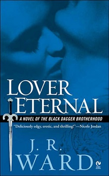 Lover Eternal: Black Dagger Brotherhood #2 by J.R. Ward