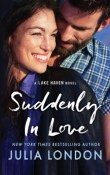 Suddenly in Love: Lake Haven #1 by Julia London with Giveaway