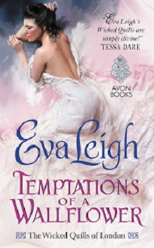 Temptations of a Wallflower: The Wicked Quills of London #3 by Eva Leigh with Giveaway