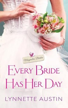 Every Bride Has Her Day: Magnolia Brides #2 by Lynnette Austin with Giveaway
