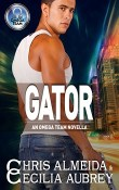Gator: An Omega Team Novella by Chris Almeida and Cecilia Aubrey
