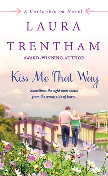Kiss Me That Way: Cottonbloom #1 by Laura Trentham